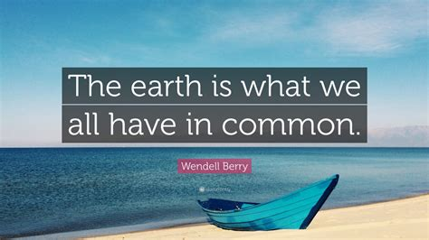 """""""the Earth Is What We All Have In"""