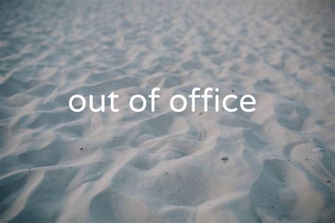 Out Of Office by E Mail Zo Stuur Je De Beste Out Of Office Reply