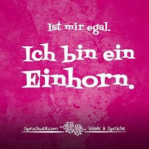 Schöne Einhorn Bilder : ist mir egal ich bin ein einhorn einhorn spr che einhornspr che pinterest einhorn ~ Frokenaadalensverden.com Haus und Dekorationen