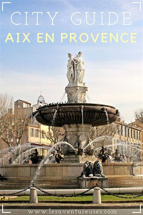 city guide visiter aix en provence en  weekend  maison du monde aix en provence