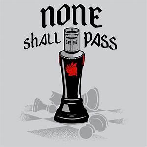 None Shall Pass... None