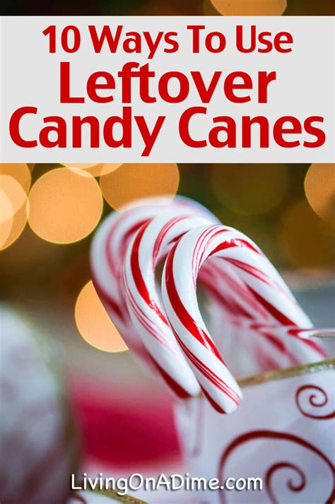 10 Ways To Use Leftover Candy Canes  Living On A Dime