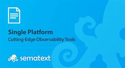 Edge Tools Cutting Observability Sematext Single Platform