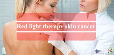 red light for skin what are the best red light therapy skin cancer prevention