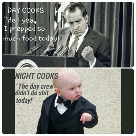 Kitchen Memes by Day Cooks Cooks Chef Kitchen Prep Work