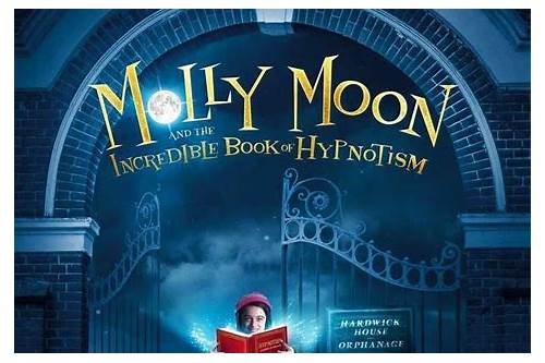 molly moon the incredible hypnotist full movie download
