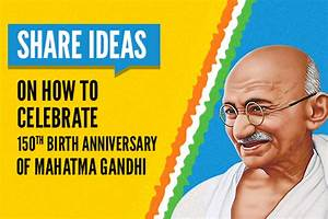 Share ideas on how to celebrate 150th Birth Anniversary of ...