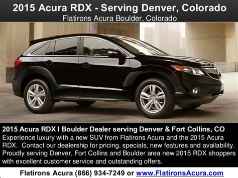 Flat Irons Acura by 2015 Acura Rdx L Serving Denver Colorado