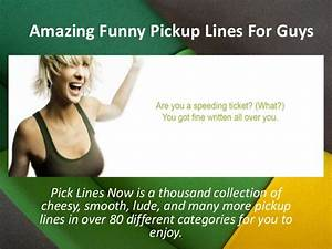 Amazing Funny Pickup Lines for Guys