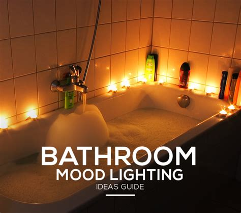 Bathroom Mood Lighting by Simple And Easy To Do Bathroom Mood Lighting Ideas