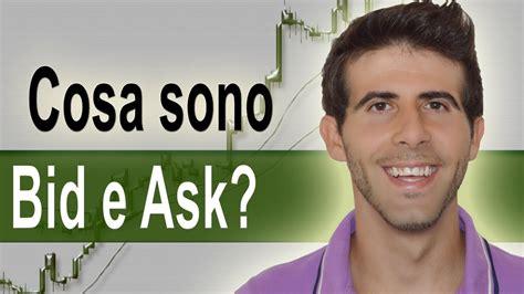 bid e ask cosa sono bid e ask denaro e lettera