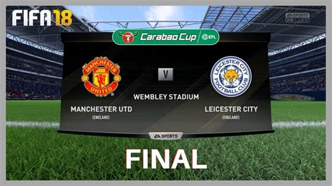 FIFA 18 - MANCHESTER UNITED vs LEICESTER CITY - EFL ...