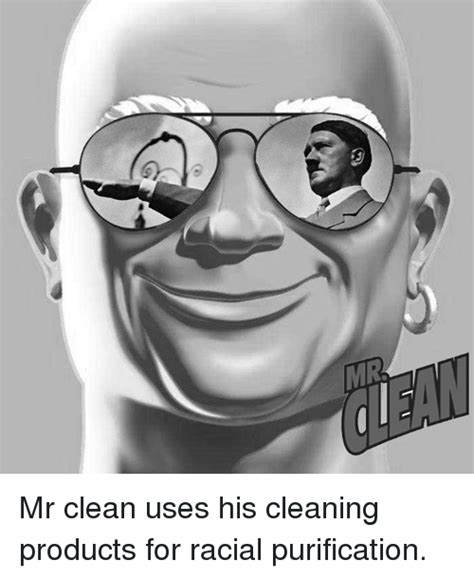 Dank Memes Clean - mr mr clean uses his cleaning products for racial purification dank meme on sizzle