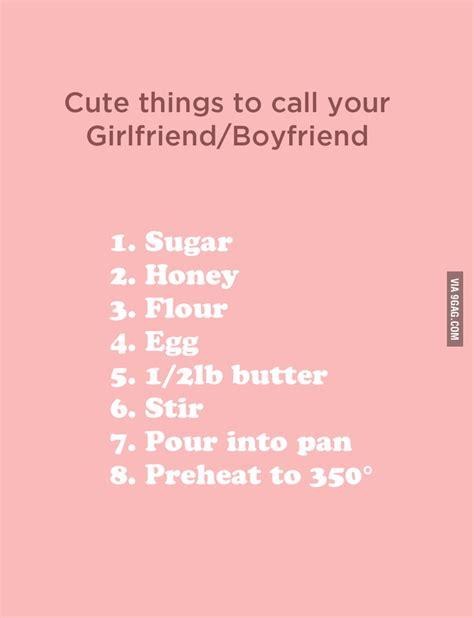 Cute Things To Call Your Girlfriendboyfriend 9gag