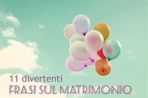 Augurissimi al fortunato sposo ed alla bellissima sposa! Frasi Matrimonio: 11 auguri di matrimonio divertenti