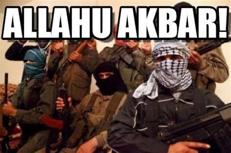Allahu Akbar Meme - allahu akbar terroristas meme on memegen