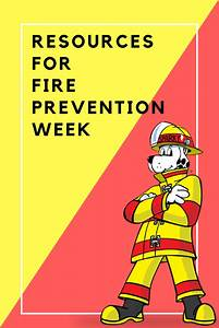 Resources for Fire Prevention Week | Organized Classroom