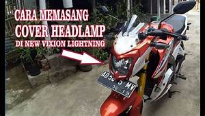 Cara Pasang Cover Headlamp New Vixion Lightning  Tutorial