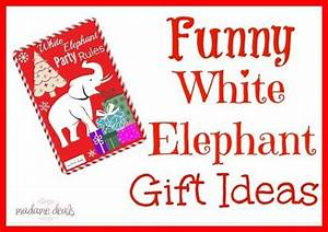 Funny White Elephant Party Gift Ideas Madame Deals