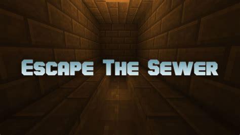 escape  sewer map   minecraft minecraftnet