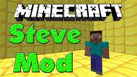 Minecraft Mods #18  Steve Mod [hd]  Youtube