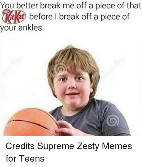 Zesty Memes - 25 best memes about break me off a piece of that break me off a piece of that memes