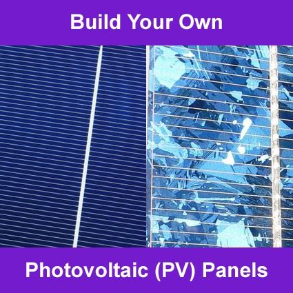 Build Your Own Solar Pv Panels  Diy Alternative Energy