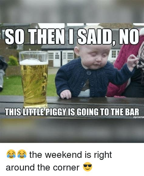 Bar Memes - 25 best memes about going to the bar going to the bar memes