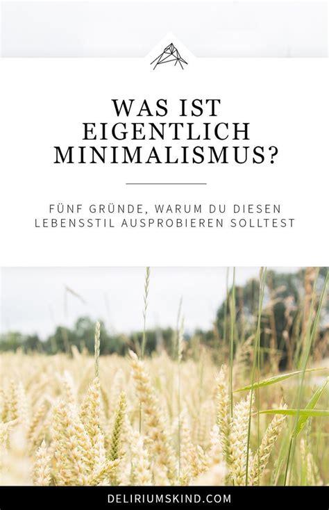 Was Ist Minimalismus by Simpler Leben Was Ist Minimalismus Minimalismus