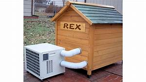 man39s best friend doesn39t need its own air con gizmodo With dog houses with air conditioning and heating