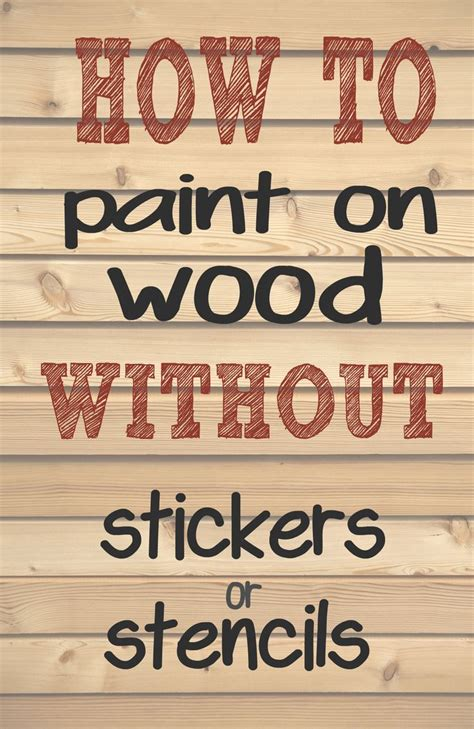 how to paint letters on wood how to paint letters and words on wood without needing 10167