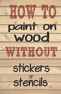 how to paint letters and words on wood without needing With how to make professional stickers