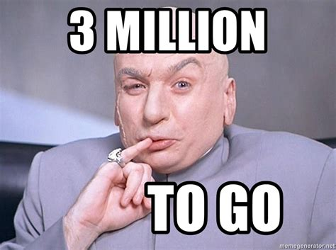 Dr Evil Meme - 3 million to go dr evil one million dollars meme generator