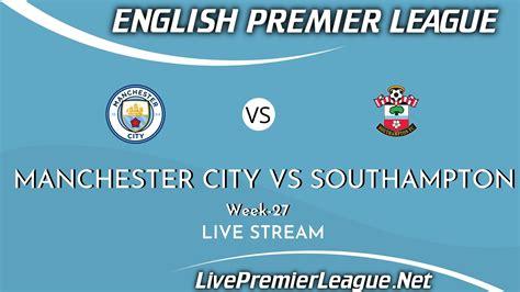 Manchester City Vs Southampton Live Stream 2021 | Barclays ...