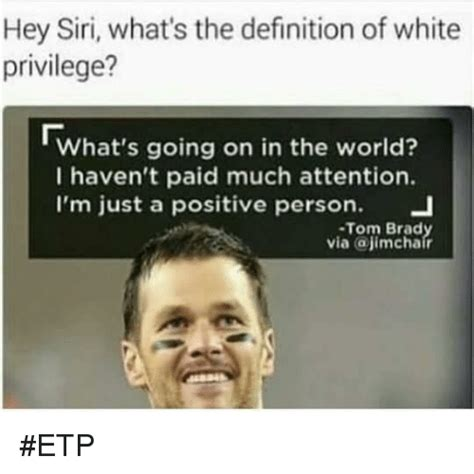 What Defines A Meme - hey siri what s the definition of white privilege what s going on in the world i haven t paid