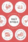 daily rituals  artists work  mason currey reviews discussion bookclubs lists