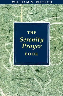 serenity prayer book  william  pietsch reviews discussion bookclubs lists