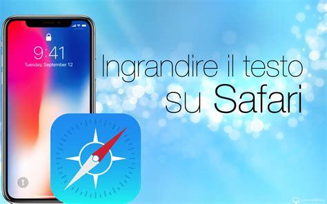safari testo ingrandire il testo su safari per iphone lezioni di mela