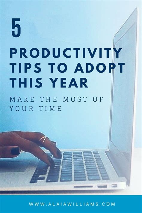 the most of your time 5 productivity tips to adopt this year self care personal