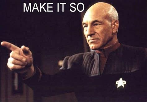 Make It So Meme - make it so meme picard www proteckmachinery com