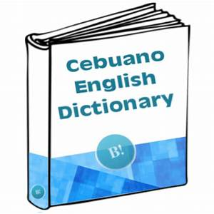 Cebuano to English Dictionary - Bisdak Words