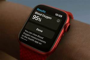 The Apple Watch 6 Pulse Oximeter Doesn U0026 39 T Have Fda