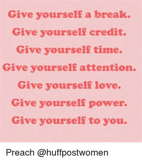 Give Yourself Break Quotes