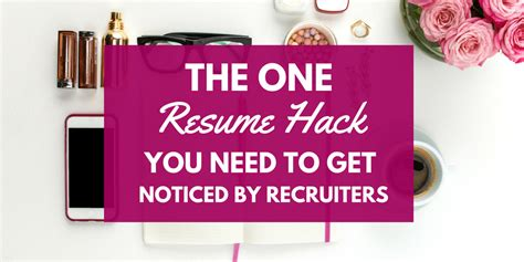 Getting Your Resume Noticed By Recruiters by The One Resume Hack You Need To Get Noticed By Recruiters