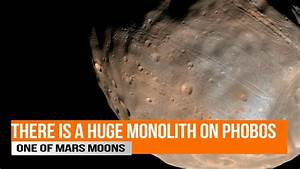 Huge Monolith on Phobos one of Mars Moons - YouTube
