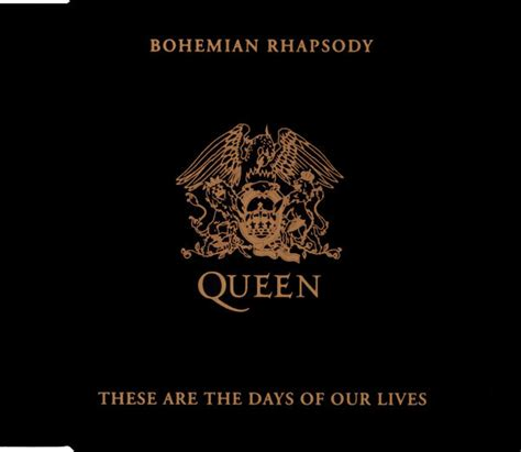 Queen  Bohemian Rhapsody  These Are The Days Of Our