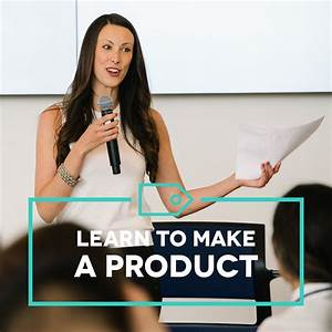 Learn To Make A Product  The Complete Makers Guide