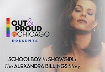 schoolboy to showgirl the alexandra billings story it s a 30 minute program about the