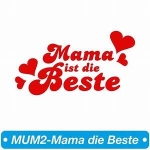Welche Haustür Ist Die Beste : motiv mum2 mama ist die beste in wunschfarbe ~ Watch28wear.com Haus und Dekorationen