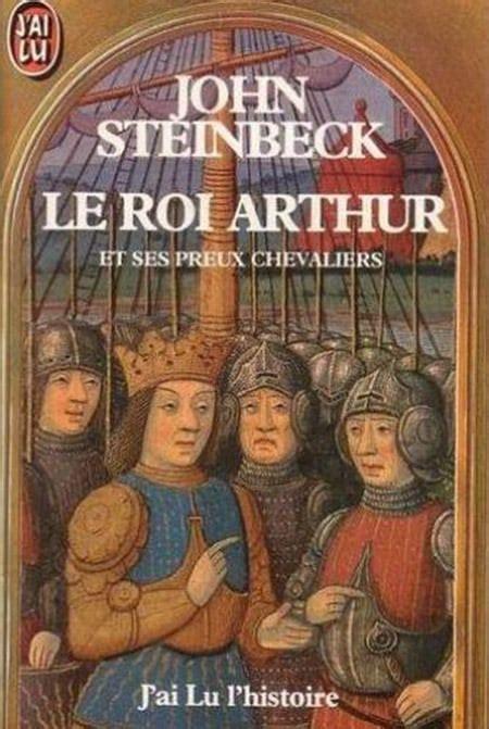 cuisine le roi merlin steinbeck le roi arthur et ses preux chevaliers